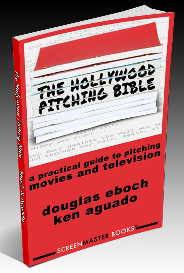 The Hollywood Pitching Bible